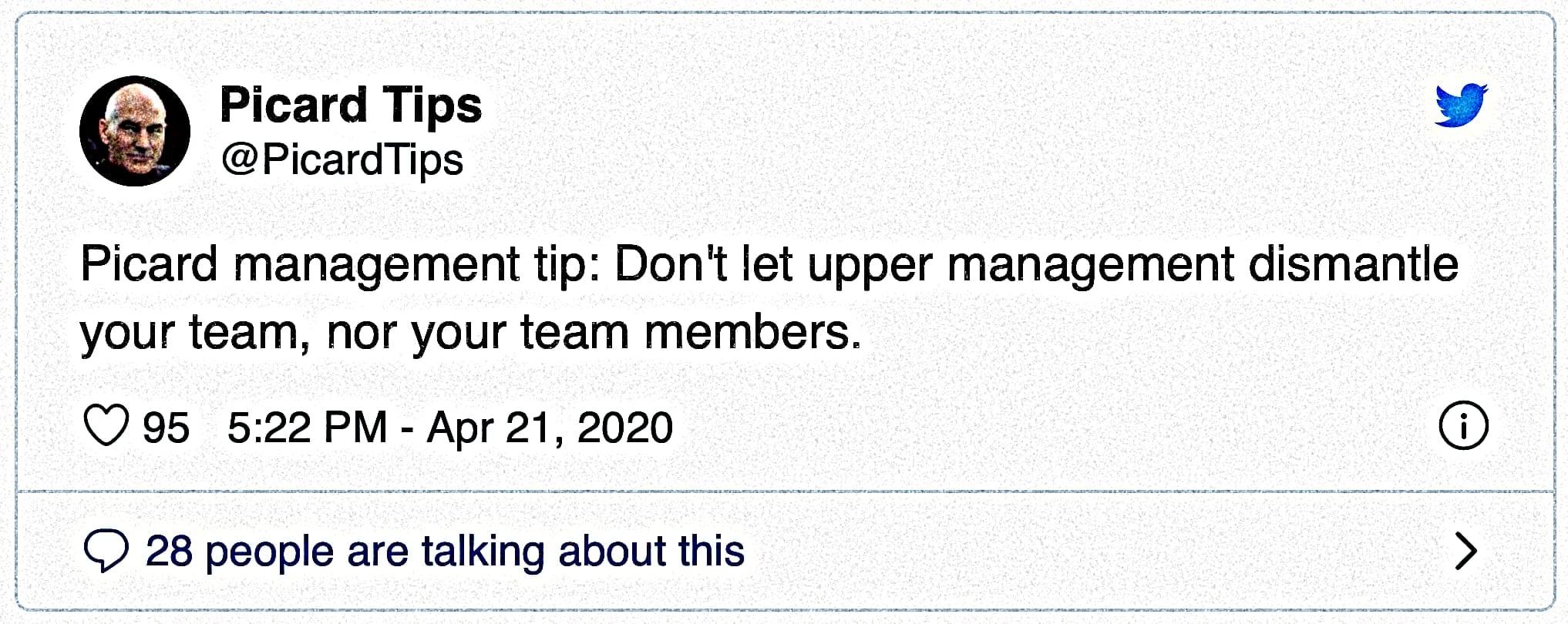 Picard management tip: Don't let upper management dismantle your team, nor your team members.